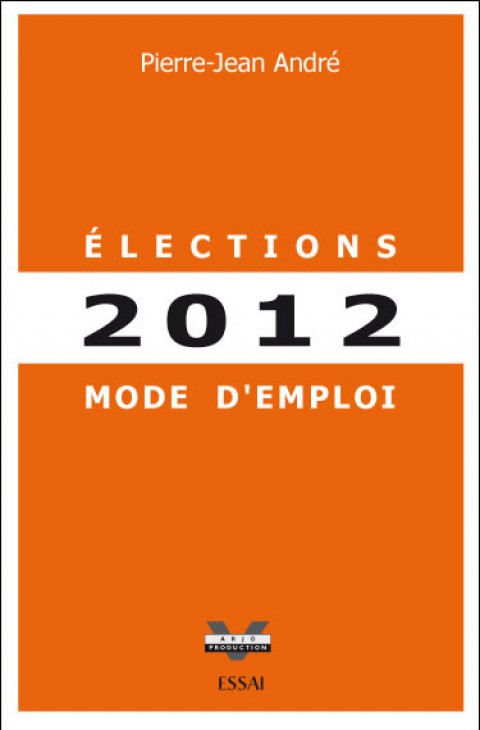 Elections 2012 : Mode d'Emploi