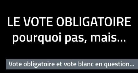 Proposition de loi sur le vote obligatoire, pourquoi pas mais…