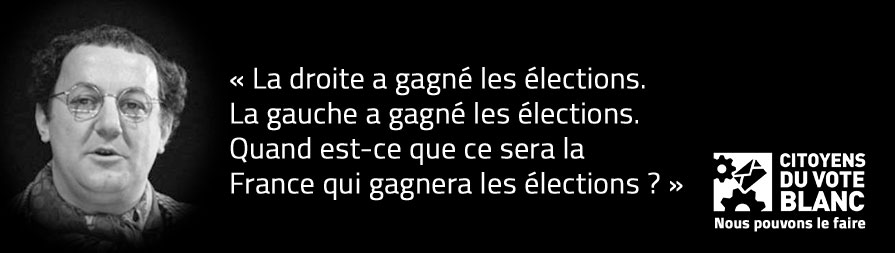 Citation de Coluche - La droite a gagné les élections. La gauche a gagné les élections. QUand est-ce que ce sera la France qui gagnera les élections.