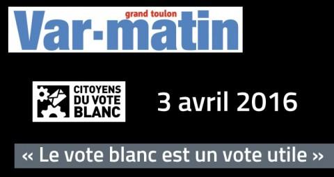 """Var Matin 3 avril 2016 : """"Le vote blanc est un vote utile."""""""